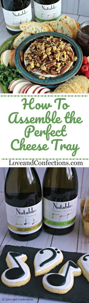 How To Assemble the Perfect Cheese Tray from LoveandConfections.com #Chardonnation #NotableHoliday