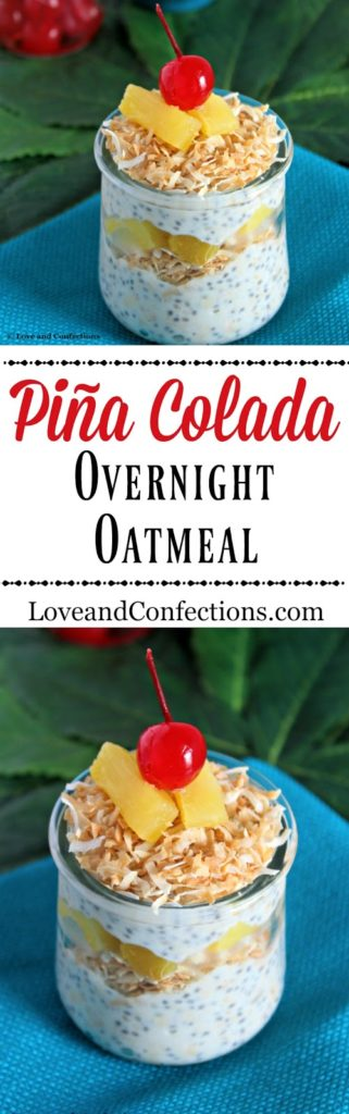 Piña Colada Overnight Oatmeal from LoveandConfections.com